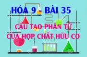 Cấu tạo phân tử của hợp chất hữu cơ, bài tập áp dụng - hóa 9 bài 35